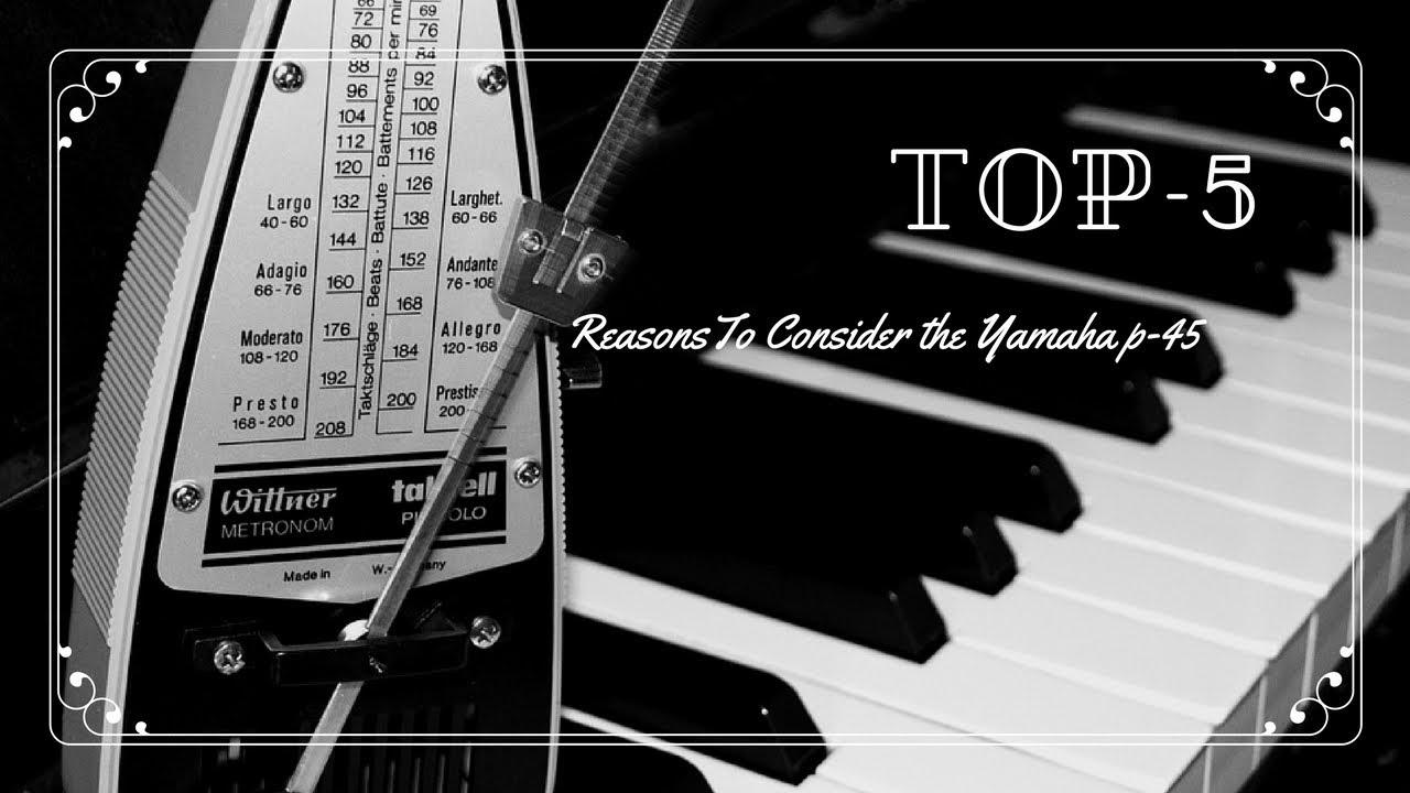 yamaha p45 digital piano review
